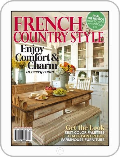 French Country Style Back Issue July 2017 Digital Country Style Magazine French Country Style French Country
