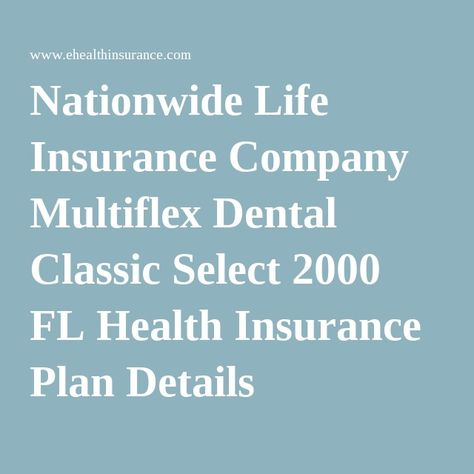 Nationwide Life Insurance Company Multiflex Dental Classic Select