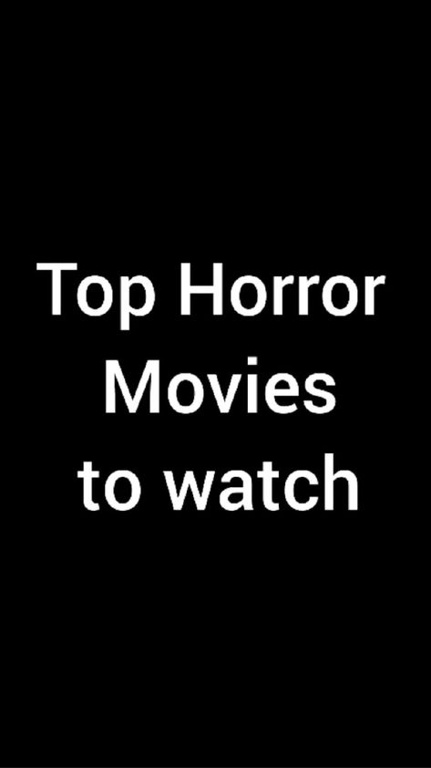 To Horror Movies to watch📽