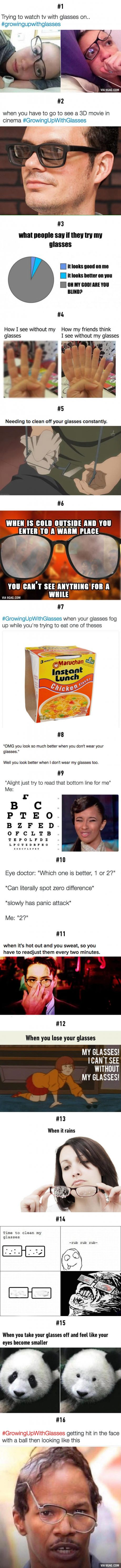 This is my life. I relate especially to the last one since I got hit in the face during gym class with a dodgeball and my glasses broke :( now I have glue holding them together XD