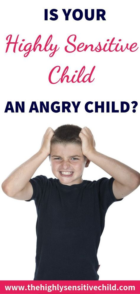 Anger and the Highly Sensitive Child - The Highly Sensitive Child