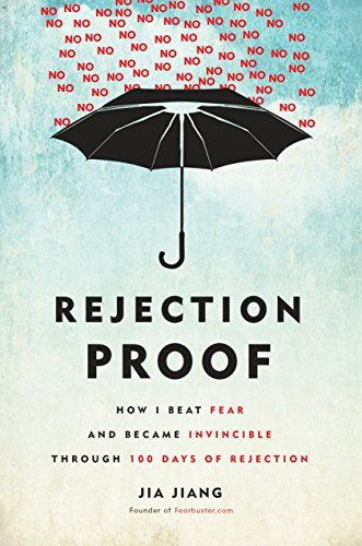 Read Download Rejection Proof How I Beat Fear And Became