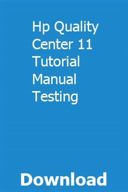 Hp Quality Center 11 Tutorial Manual Testing | coldbackwesbo