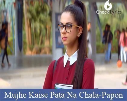 Mujhe Kaise Pata Na Chala Lyrics Papon All Lyrics Checklyrics Com All Lyrics Lyrics Song Lyric Quotes