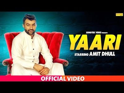 Yaari Latest Haryanvi Song Amit Dhull Songs Mp3 Song Download Mp3 Song