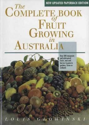 The Complete Book Of Fruit Growing In Australia In 2020 Fruit Australian Fruit Growing Strawberries