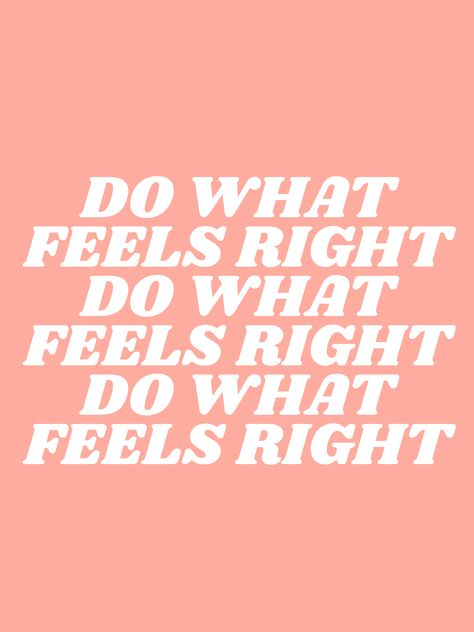 do what feels right | society6.com/typeangel | inspirational and positive with a retro tumblr aesthetic to hang on your walls | buy cute art prints, framed prints, canvas art and tapestries | #quotes #inspirationalquotes #positivequotes #motivationalquotes #inspiringquotes #tumblrquotes #aesthetic #tumblraesthetic #collagepictures #collagequotes #affirmations #visionboard #moodboard #society6 #roomdecor #roominspiration #roomideas #bedroomdecor #bedroomideas #dormideas