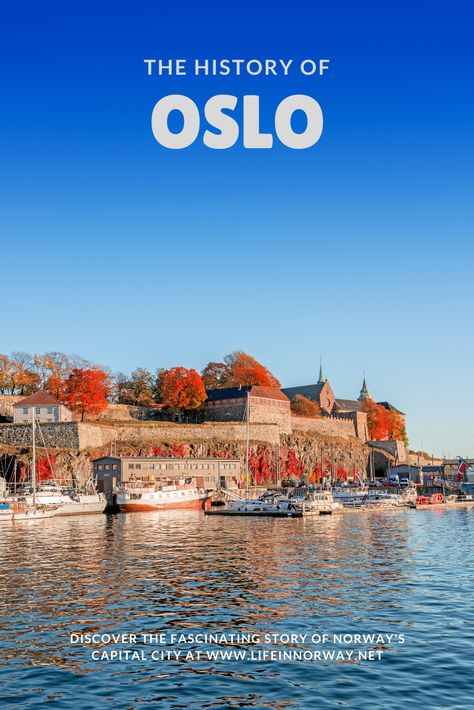 The History Of Oslo Life In Norway History Of Norway Norway Oslo