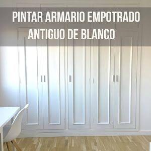 Como Pintar Armarios Antiguos Y Empotrados De Blanco Bricolaje Home Decor Decals Home Decor Decor