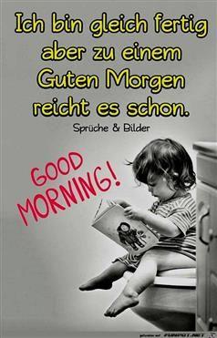 Guten Morgen Sprüche Guten Morgen Witzig Guten Morgen