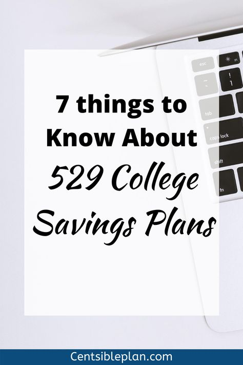 7 things to Know About 529 College Savings Plans