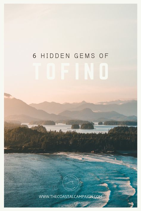 6 Hidden Gems of Tofino | The Coastal Campaign -  Off the beaten path, hidden gems for you to explore on your next west coast Canada trip to Tofino, BC