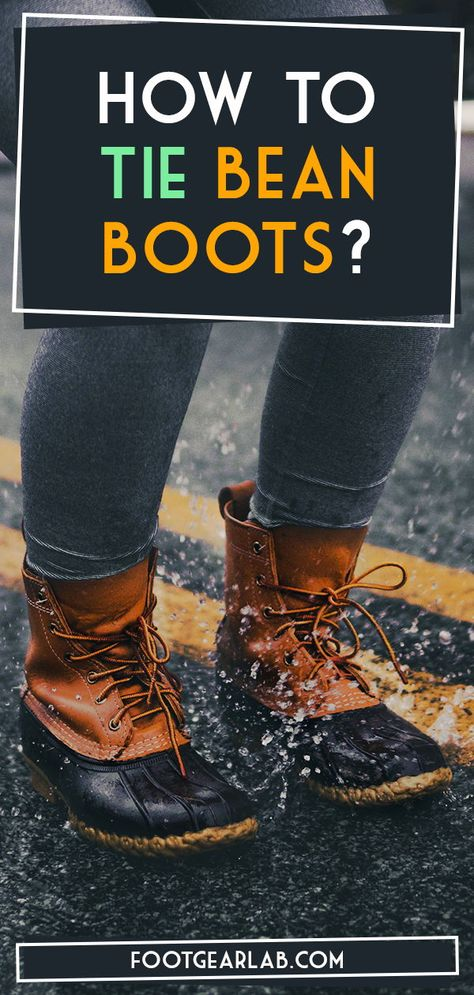 How To Tie Bean Boots: 4 Easy Ways. #BeanBoots #Boots