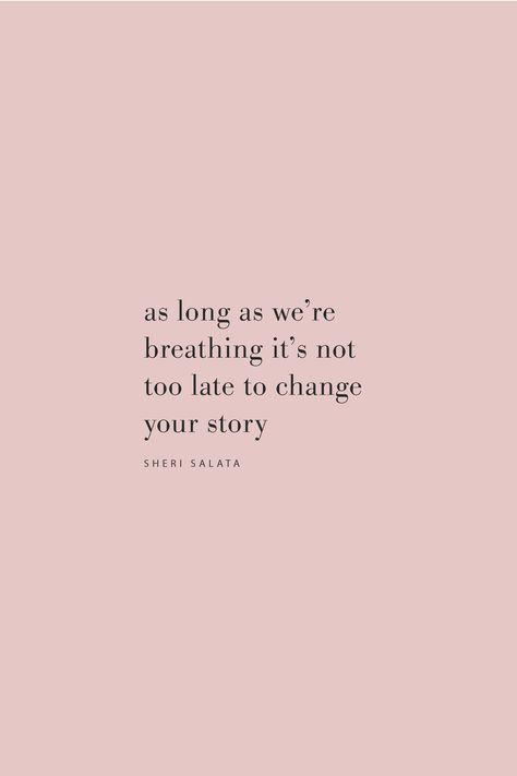 Quote by Sheri Salata on changing your story on the Feel Good Effect Podcast. #realfoodwholelife #feelgoodeffectpodcast #motivationalquote #positivityquote #selflovequote