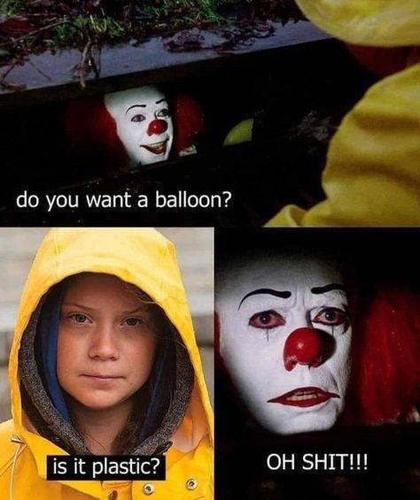 You should be afraid, you clown… – HumorOutcasts.com  #humor #Humour #humoroutcasts #environment #GretaThunberg