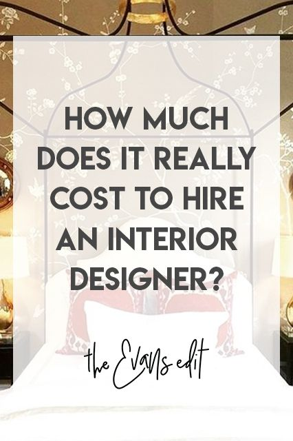 How Much Does It Really Cost To Hire An Interior Designer With