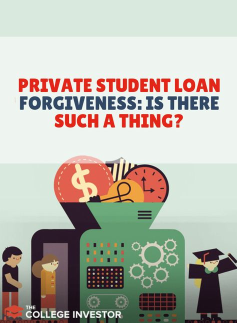 Private Student Loan Forgiveness Is There Such A Thing Private
