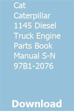 Cat Caterpillar 1145 Diesel Truck Engine Parts Book Manual S N 97b1 2076 Diesel Trucks Truck Engine Diesel
