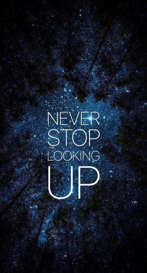 NEVER STOP LOOKING UP #quotes #inspirationalquotes #dailyquotes #quoteoftheday #therandomvibez #lifequotes #motivationalquotes