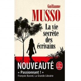 Livre La Vie Secrete Des Ecrivains Guillaume Musso Le Livre A Prix Carrefour Guillaume Musso Guillaume Musso Livres Musso