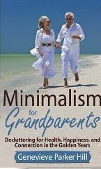 Minimalism for Grandparents #grandparentphoto Declutter your home with the help of hints from Minimalism for Grandparents - Photo © Genevieve Parker Hill