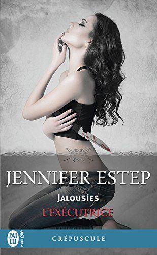 Telecharger L Executrice Tome 7 Jalousies Pdf Par Jennifer Estep Telecharger Votre Fichier Ebook Maintenant Tome Ebook Jennifer