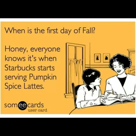 "If you say ""pumpkin spice lattes"" in the mirror 3 times, a white girl in yoga pants will appear and tell you all her favorite things about fall.   I miss fall. I miss pumpkin spice lattes. Sigh..."