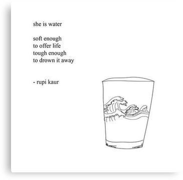 She is water A poem by Rupi Kaur with a line art design Canvas Print   -  #poetryquotesHindi #poetryquotesShakespeare #poetryquotesUrdu