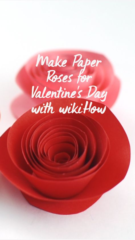 Make Paper Roses for Valentine's Day with wikiHow