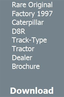 Rare Original Factory 1997 Caterpillar D8r Track Type Tractor Dealer Brochure Tractors The Originals Caterpillar