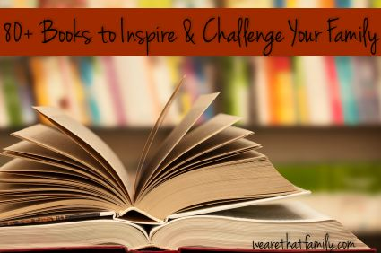 80+ Books to Inspire and Challenge Your Family - Kristen Welch