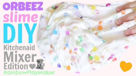 Diy Giant Orbeez Slime Kitchenaid Mixer Edition Without