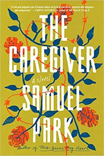 The Caregiver: Samuel Park: 9781501178771: Amazon com: Books