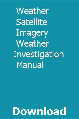 Weather Satellite Imagery Weather Investigation Manual Weather Satellite Satellites Investigations