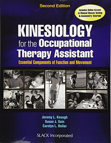 Download Pdf Kinesiology For The Occupational Therapy Assistant Essential Components Of Funct Occupational Therapy Assistant Kinesiology Occupational Therapy