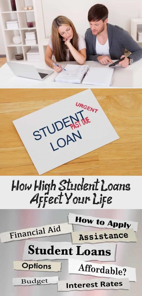 How High Student Loans Affect Your Life Student Loans Credit Score Student