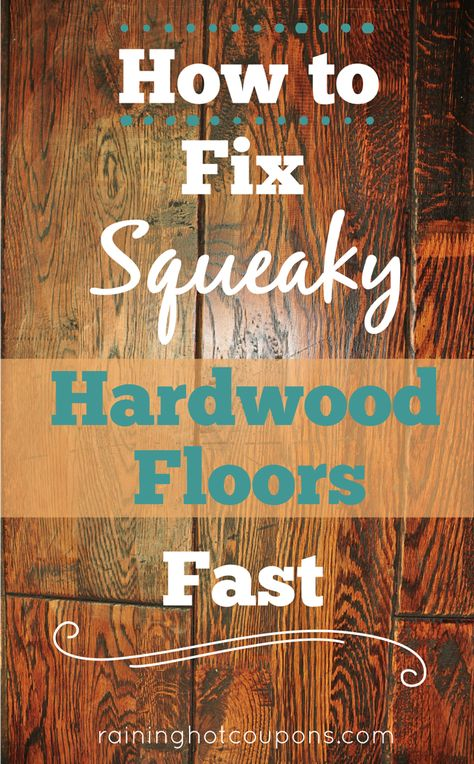 home_decor - How To Fix Squeaky Hardwood Floors FAST!
