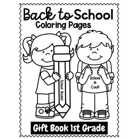 Back To School Coloring Pages Gift Book 1st Grade Welcome Back To School Activities Book For Kids Paperback Walmart Com In 2021 Kindergarten First Day School Activities First Day Of School Activities