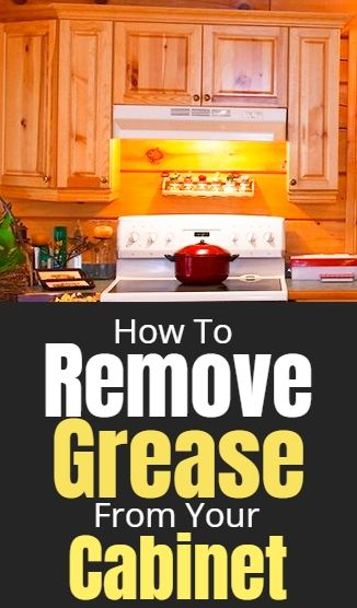 How To Remove Stubborn Grease From Your Kitchen Cabinets Cleaning Cabinet Clean Cleaningtips Cle Clean Kitchen Cabinets Cleaning Hacks House Cleaning Tips