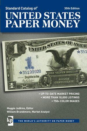 Standard Catalog Of United States Paper Money 9781440247088 Penguinrandomhouse Com Books In 2021 Paper Money The Unit Free Books Online