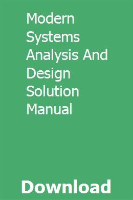 Modern Systems Analysis And Design Solution Manual Design Solutions Analysis Solutions