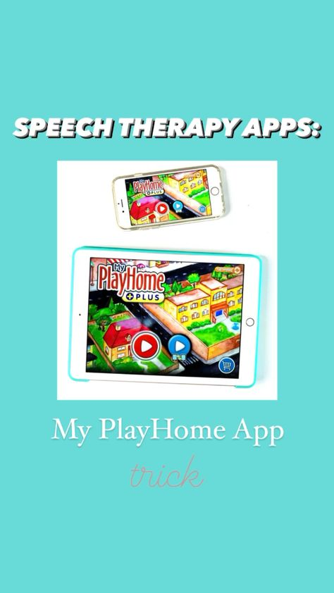 Speech therapy apps: My PlayHome Trick