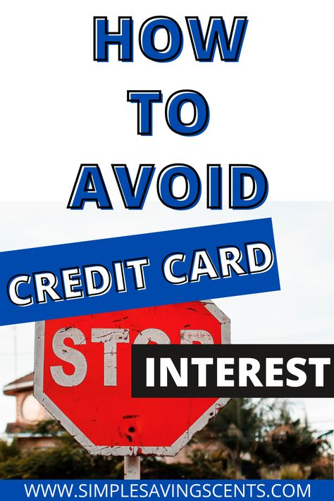 How To Avoid Paying Credit Card Interest - Simple.Savings.Cents