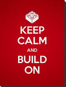 Keep Calm and Build On - Lego room