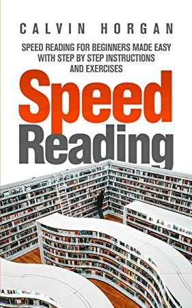 Get Book Speed Reading Speed Reading For Beginners Made Easy With Step By Step Instructions And Reading For Beginners Speed Reading What To Read