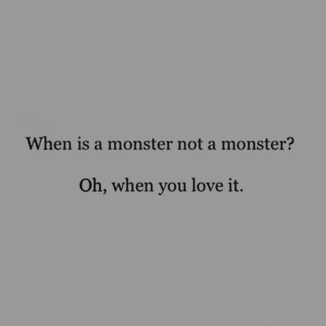 When you love a monster Words Quotes, Me Quotes, Sayings, Bad Boy Quotes, Beauty Quotes, Writing Tips, Writing Prompts, When You Love, My Love