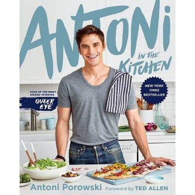 Antoni In The Kitchen By Antoni Porowski Mindy Fox Hardcover In 2020 Best Cookbooks Wine Recipes New Cookbooks