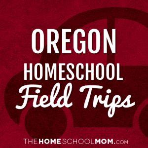 Oregon Field Trips | Field trip, Homeschool field trips, Trip
