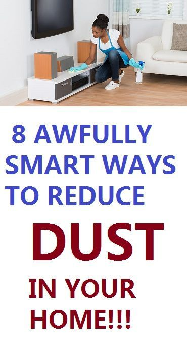 15 Effective Ways To Reduce Dust In Your Home Cleaning Hacks