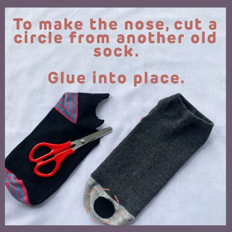 To make the nose, cut a circle from another old sock. Glue into place.